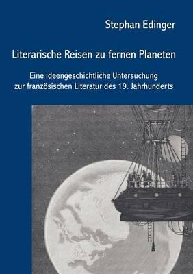 Literarische Reisen Zu Fernen Planeten (Paperback)