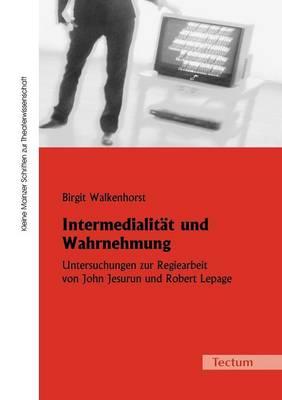 Intermedialit T Und Wahrnehmung (Paperback)