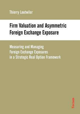 Firm Valuation and Asymmetric Foreign Exchange Exposure (Paperback)