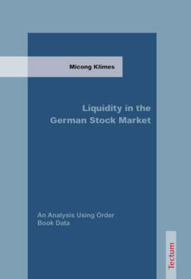 Liquidity in the German Stock Market: An Analysis Using Order Book Data (Paperback)