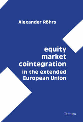 Equity Market Cointegration in the Extended European Union (Paperback)