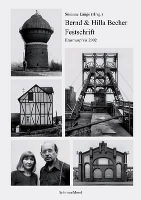 Bernd and Hilla Becher Festschrift: Erasmus Prize 2002 (Hardback)