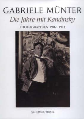 Gabriele Munter: Die Zeit Mit Kandinsky. Photographien 1902-1914 (Hardback)