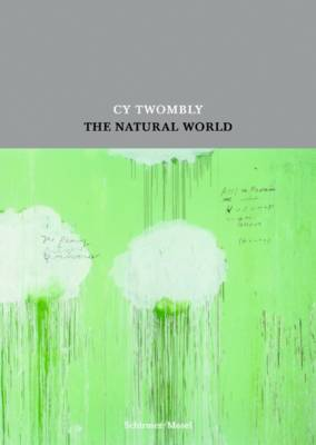 Cy Twombly: The Natural World (Hardback)