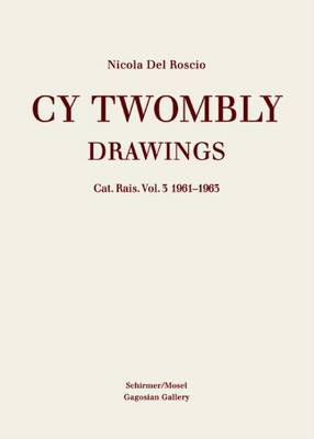 Cy Twombly: Cy Twombly 1961-1963 Vol. 3 (Hardback)
