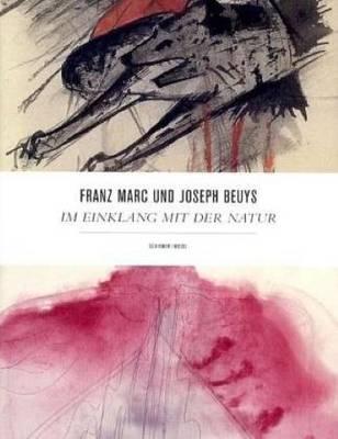 Franz Marc Und Joseph Beuys - Im Einklang Mit Der Natur (Hardback)