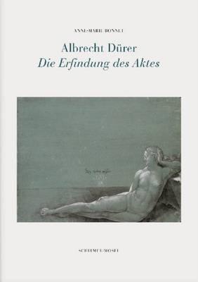 Albrecht Durer - Die Erfindung DES Aktes (Hardback)