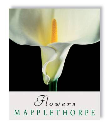 Robert Mapplethorpe: Flowers (Hardback)