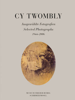 Cy Twombly - Selected Photographs 1944-2006. Museum Frieder Burda (Paperback)