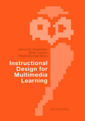Instructional Design for Multimedia Learning: Proceedings of the 5th International Workshop of SIG 6 Instructional Design of the European Association for Research on Learning and Instruction (EARLI), June 27-29, 2002 in Erfurt (Paperback)