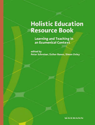 Holistic Education Resource Book: Learning and Teaching in an Ecumenical Context (Paperback)