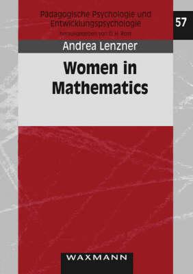 Women in Mathematics: A Cross-cultural Comparison - Paedagogische Psychologie Und Entwicklungspsychologie v. 57 (Paperback)