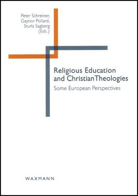 Religious Education and Christian Theologies: Some European Perspectives (Paperback)