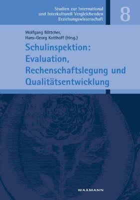 Schulinspektion: Evaluation, Rechenschaftslegung Und Qualitatsentwicklung (Paperback)