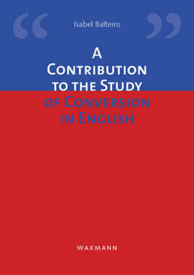 A Contribution to the Study of Conversion in English (Paperback)