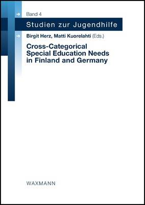 Cross-categorical Special Education Needs in Finland and Germany - Studien Zur Jugendhilfe v. 4 (Paperback)