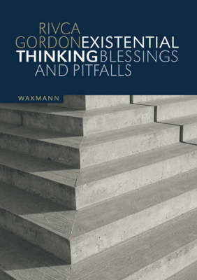 Existential Thinking: Blessings and Pitfalls (Paperback)