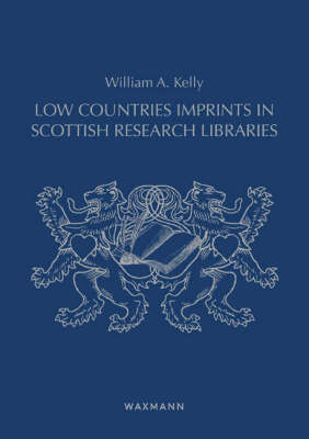 Low Countries Imprints in Scottish Research Libraries - Crossways No. 6 (Paperback)