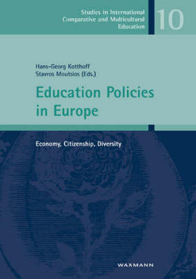 Education Policies in Europe: Economy, Citizenship, Diversity - Studien zur International und Interkulturell Vergleichenden Erziehungswissenschaft No. 10 (Paperback)