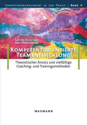 Kompetenzorientierte Teamentwicklung (Paperback)
