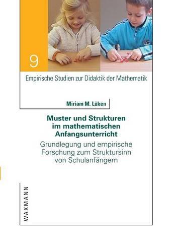 Muster Und Strukturen Im Mathematischen Anfangsunterricht (Paperback)