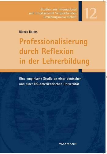 Professionalisierung Durch Reflexion in Der Lehrerbildung (Paperback)