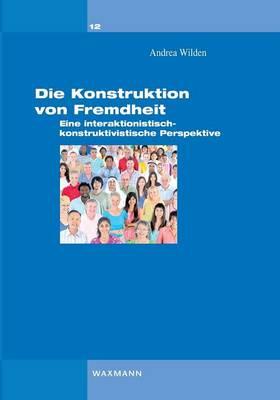 Die Konstruktion Von Fremdheit (Paperback)