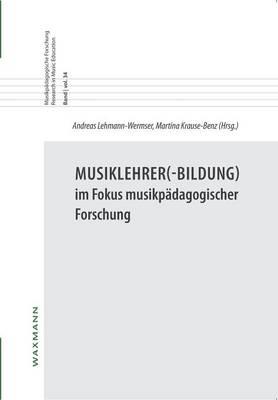 Musiklehrer(-Bildung) Im Fokus Musikp dagogischer Forschung (Paperback)