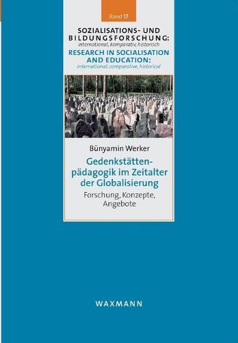 Gedenkst ttenp dagogik Im Zeitalter Der Globalisierung (Paperback)