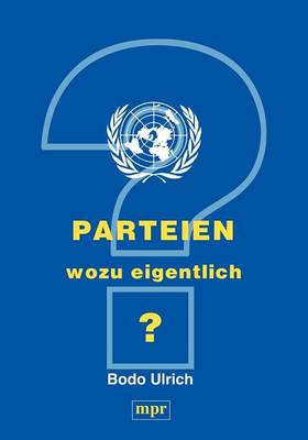 Parteien - Wozu Eigentlich ? (Paperback)