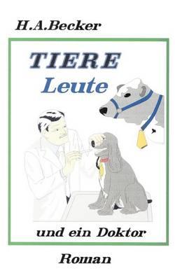 Tiere, Leute Und Ein Doktor (Paperback)