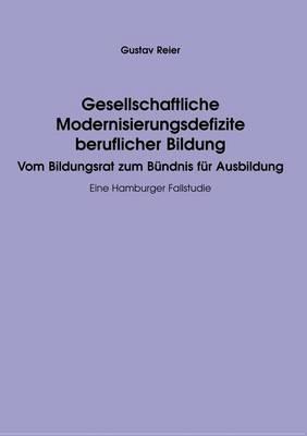 Gesellschaftliche Modernisierungsdefizite beruflicher Bildung (Paperback)