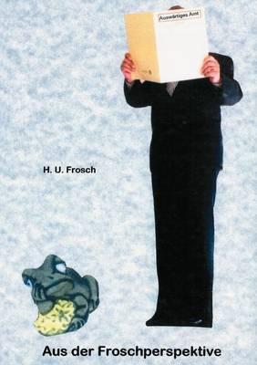 Aus der Froschperspektive (Paperback)