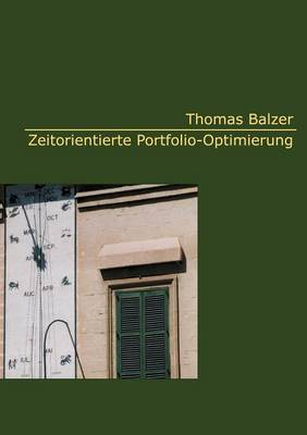Zeitorientierte Portfolio-Optimierung (Paperback)