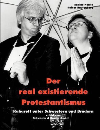 Der Real Existierende Protestantismus (Paperback)