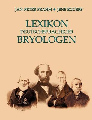 Lexikon Deutschsprachiger Bryologen (Paperback)