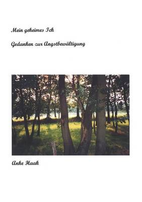 Mein Geheimes Ich - Gedanken Zur Angstbewaltigung (Paperback)