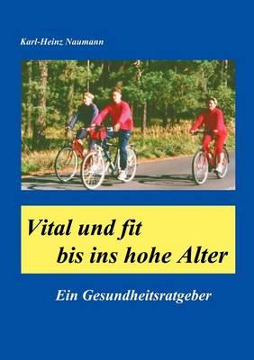 Vital und fit bis ins hohe Alter (Paperback)