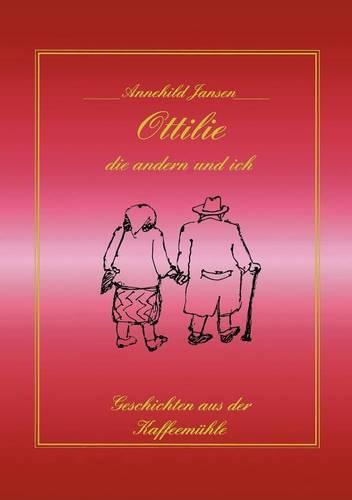 Ottilie, Die Andern Und Ich (Paperback)