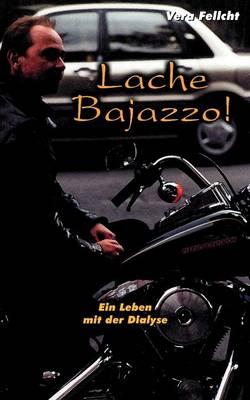 Lache Bajazzo! Ein Leben Mit Der Dialyse (Paperback)