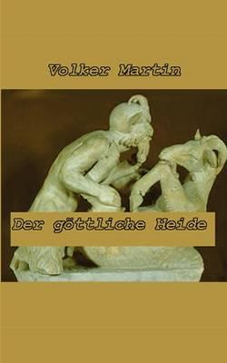 Der Gottliche Heide (Paperback)