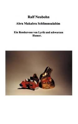 Abra Makabra Schlimmsalabim (Paperback)