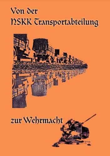 Von Der Nskk Transportabteilung Zur Wehrmacht (Paperback)
