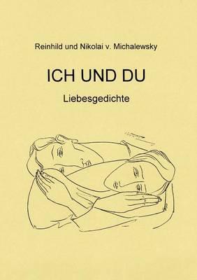 Ich Und Du - Liebesgedichte (Paperback)