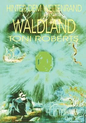 Hinter Dem Weltenrand - Bd. 4 - Waldland (Paperback)