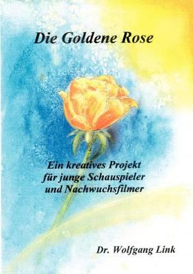 Die Goldene Rose (Paperback)
