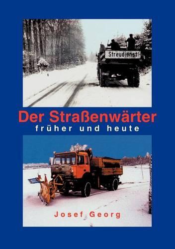 Der Strassenwarter Fruher Und Heute (Paperback)