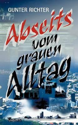 Abseits Vom Grauen Alltag (Paperback)