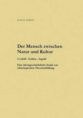 Der Mensch Zwischen Natur Und Kultur (Paperback)