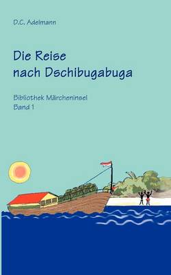 Die Reise Nach Dschibugabuga (Paperback)